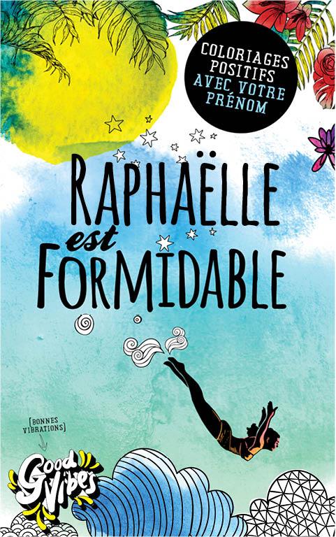 Raphaëlle est formidable livre de coloriage personalisé cadeau pour sa meilleure amie ou sa mère