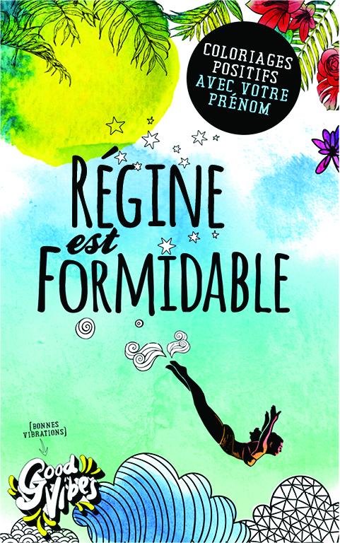 Régine est formidable livre de coloriage personalisé cadeau pour sa meilleure amie ou sa mère