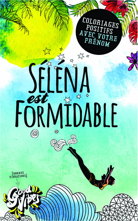 Séléna est formidable livre de coloriage personalisé cadeau pour sa meilleure amie ou sa mère
