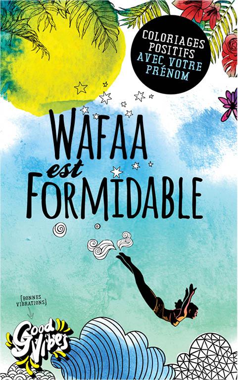 Wafaa est formidable livre de coloriage personalisé cadeau pour sa meilleure amie ou sa mère