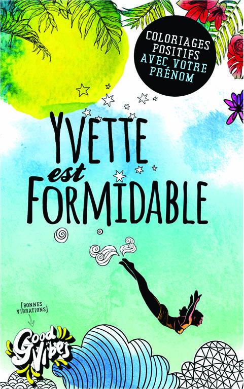 Yvette est formidable livre de coloriage personalisé cadeau pour sa meilleure amie ou sa mère