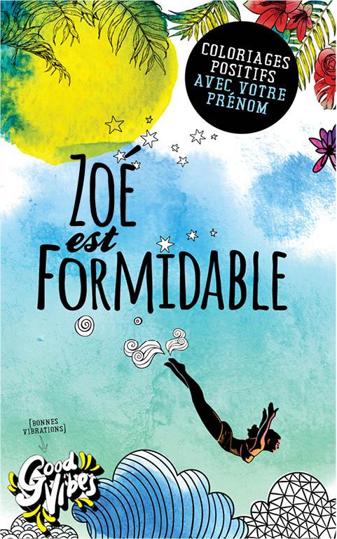 Zoé est formidable livre de coloriage personalisé cadeau pour sa meilleure amie ou sa mère
